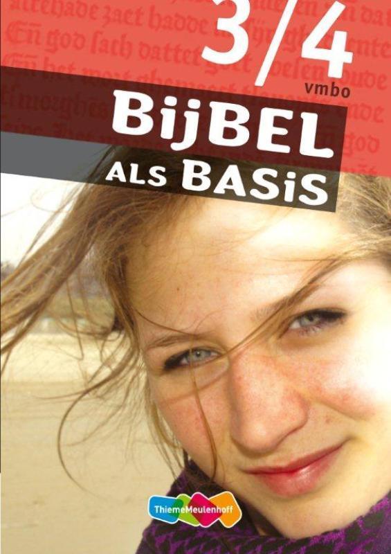 Bijbel als Basis Deel 3/4 vmbo. godsdienst voor het vmbo, Paperback  <span class=