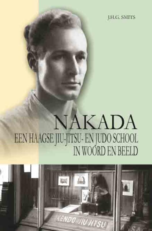 Nakada een Haagse Jiu-Jitsu- en Judoschool in woord en beeld, Johan Smits, Paperback