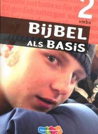 Bijbel als Basis: 2 Vmbo: leerwerkboek. godsdienst voor het vmbo, Marius van Biert, Paperback  <span class=