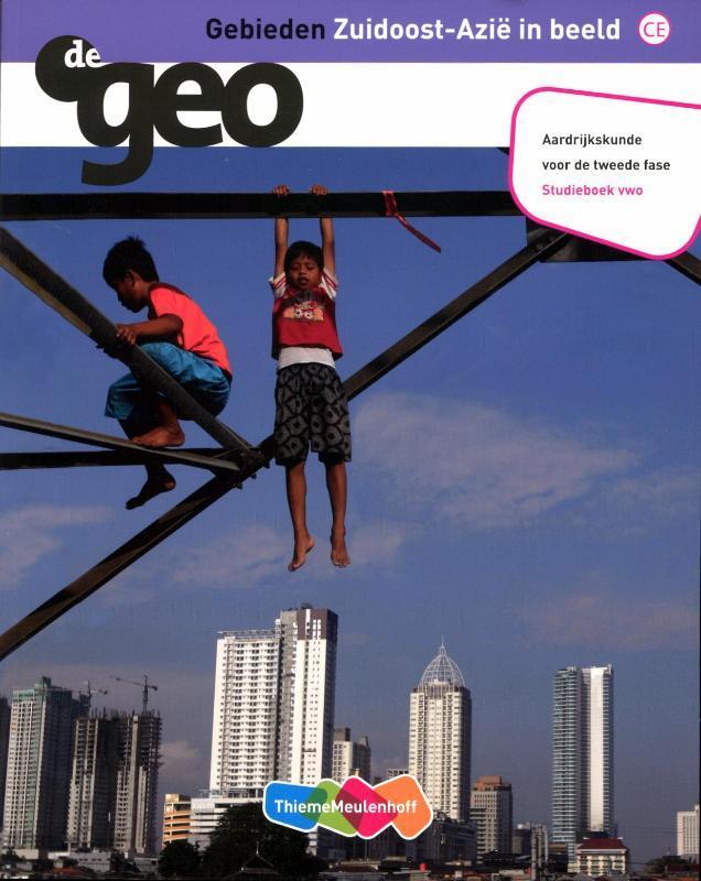 De Geo Gebieden: Zuidoost-Azie in beeld: Studieboek vwo I.G. Hendriks, Paperback