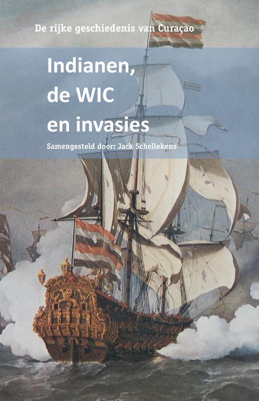Indianen, de WIC en invasies De rijke geschiedenis van Curacao, Hardcover