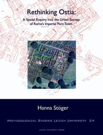 Rethinking Ostia a spatial enquiry into the urban society of Rome's imperial Port-Town, Stöger, Johanna, Paperback