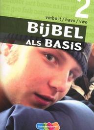 Bijbel als Basis: 2 Vmbo-t/havo/vwo: Leerwerkboek. Godsdienst voor de onderbouw, Marius van Biert, Paperback  <span class=