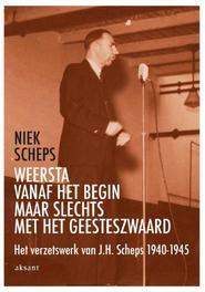 Weersta vanaf het begin maar slechts met het geesteszwaard het verzetswerk van J.H. Scheps 1940-1945, Scheps, Niek, Paperback