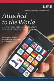 Attached to the World on the Anchoring and Strategy of Dutch Foreign Policy, Rem, Marijke, Paperback