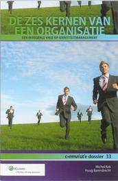 De zes kernen van een organisatie een integrale visie op identiteitsmanagement, Kok, Michel, Paperback