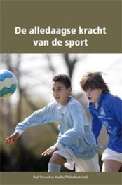 De alledaagse kracht van de sport Verweel, Paul, Paperback
