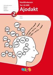 Ajodakt Hoofdrekenen set a 5 ex groep 6 Werkboek tot 10.000, Paperback