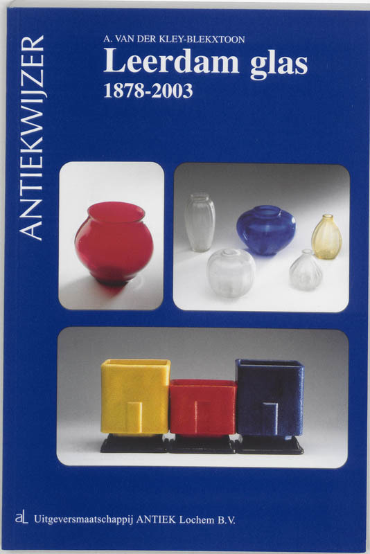 Leerdamglas 1878-2003 Kley-Blekxtoon, A., Paperback