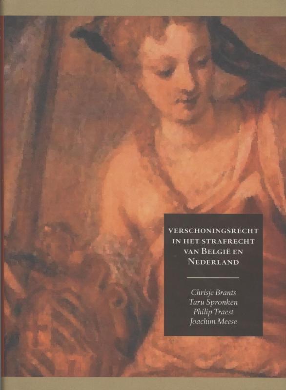 Verschoningsrecht in het strafrecht van België en Nederland Chrisje Brants, Hardcover
