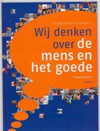 Wij denken over de mens en het goede Philippe Boekstal, Paperback