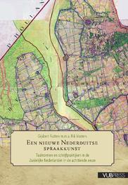 Een nieuwe Nederduitse spraakkunst taalnormen en schrijfpraktijken in de Zuidelijke Nederlanden in de achttiende eeuw, Gijsbert Rutten, Paperback