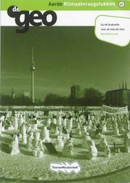 De Geo: Aarde Klimaatvraagstukken: Werkboek VWO aardrijkskunde voor de tweede fase, Bunder, H.M. van den, Paperback