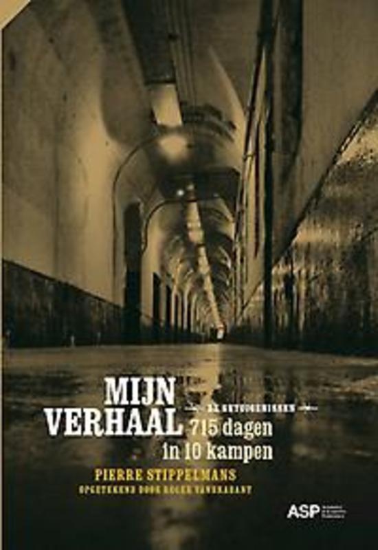 MIJN VERHAAL. 715 DAGEN IN 10 KAMPEN 715 dagen in 10 kampen, Stippelmans, Pierre, Paperback