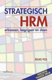 Strategisch HRM erkennen, begrijpen en doen, Eelke Pol, Paperback