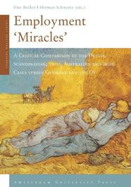 Employment Miracles a critical comparison of the Dutch, Scandinavian, Swiss, Australian and Irish cases versus Germany and the US, Paperback