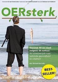 OERsterk gezond, fit en slank volgens de natuur: dé totaalaanpak naar optimale gezondheid en vitaliteit, Richard de Leth, Paperback