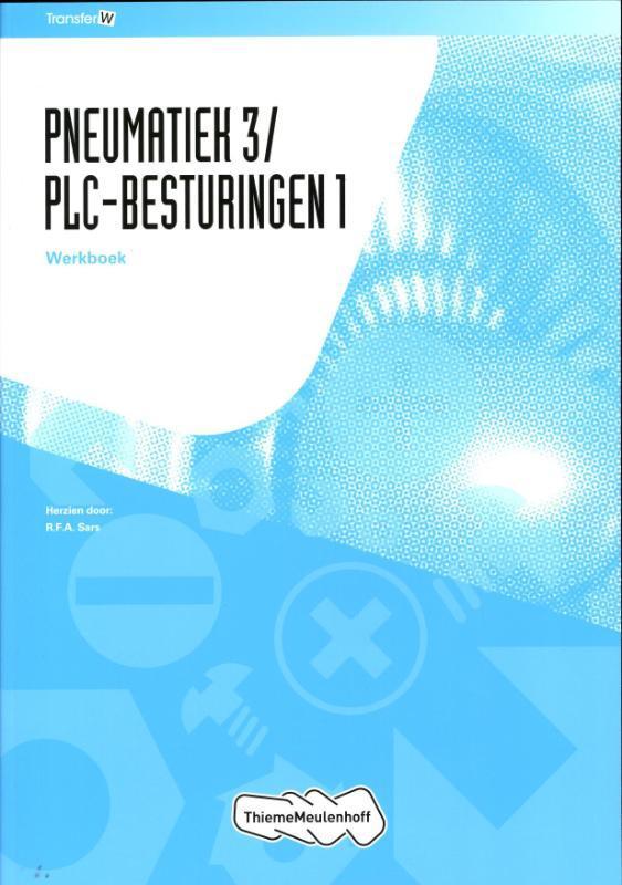 Pneumatiek3/PLC-besturingen1  Leerwerkboek TransferW, Hardcover