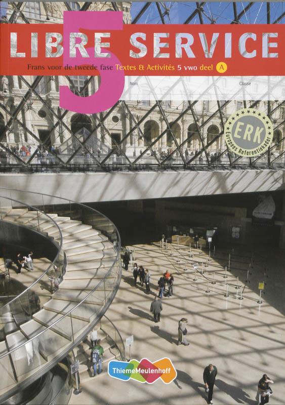 Libre Service - derde editie - Textes & Activités 5 VWO deel A + B frans voor de tweede fase, Frijters-Getkate, Narda, Paperback