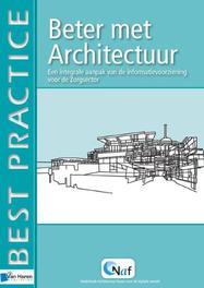 Beter met Architectuur een integrale aanpak van de informatievoorziening in de zorgsector, Schat, Bob, Paperback
