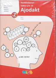 Ajodakt Hoofdrekenen Tafels 1 t/m 10 5 ex: Gr 4-5: Werkboek TR2 tekstproducties, Paperback