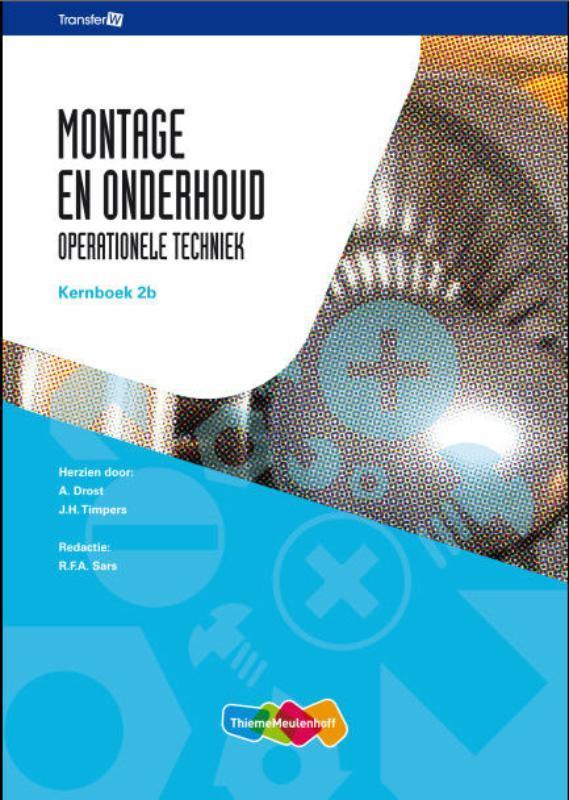 Montage en onderhoud: 2B: Kernboek operationele techniek, Timpers, J.H., Hardcover
