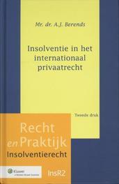 Insolventie in het internationaal privaatrecht Recht en praktijk, Berends, A.J., Paperback