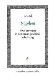 Napoleon voor en tegen in de Franse geschiedschrijving, P.C.A. Geyl, Paperback