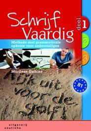 Schrijf Vaardig: 1 methode met grammaticale opbouw voor anderstaligen, Gathier, Marilene, Paperback