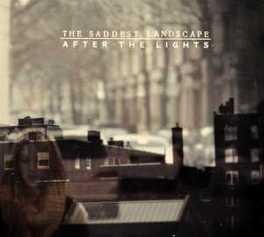 AFTER THE LIGHTS SADDEST LANDSCAPE, CD