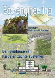 Eco-engineering een symbiose van harde en zachte systemen, Paperback