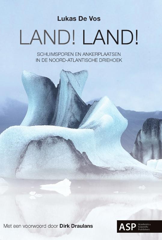 Land! Land! schuimsporen en ankerplaatsen in de Noord-Atlantische Driehoek, De Vos, Lukas, Paperback