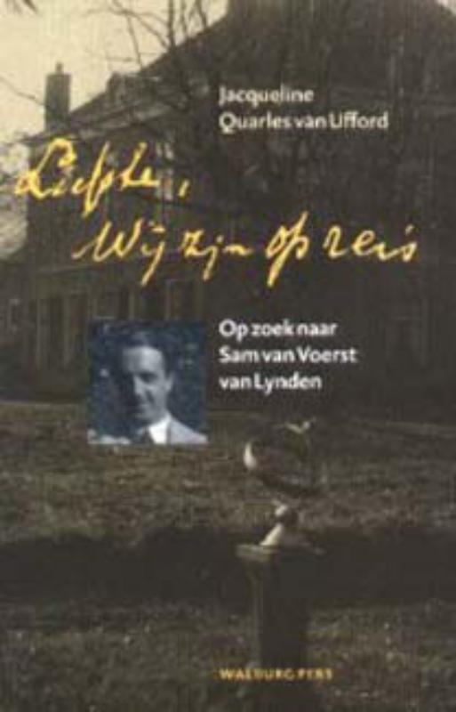 Liefste, wij zijn op reis... op zoek naar Sam van Voerst van Lynden, Quarles van Ufford, J., Paperback