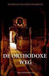 DE ORTHODOXE WEG Kallistos, Paperback
