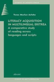 Literacy Acquisition in Multilingual Eritrea a comparative study of reading across languages and scripts, Asfaha, Yonas Mesfun, Paperback