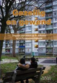 Gezellig en gewend jongeren over wonen en de toekomst in een herstructureringswijk, Koster, Martijn, Paperback