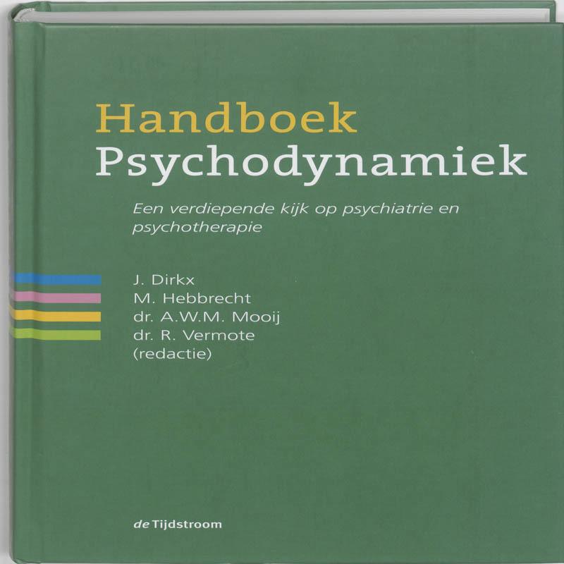 Handboek psychodynamiek een verdiepende kijk op psychiatrie en psychotherapie, J. Dirkx, Hardcover