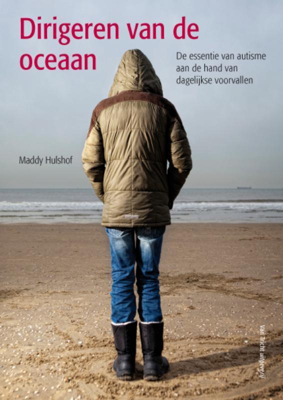 Dirigeren van de oceaan de essentie van autisme aan de hand van dagelijkse voorvallen, Hulshof, Maddy, Paperback