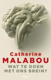 Wat te doen met ons brein? Malabou, Catherine, Paperback