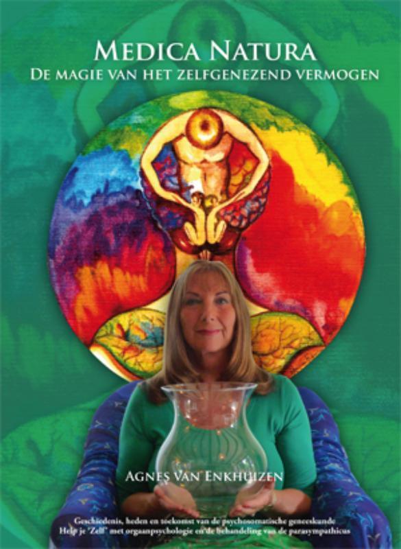 Medica natura de magie van het zelfgenezend vermogen, Agnes van Enkhuizen, Paperback