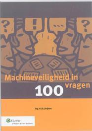 Machineveiligheid in 100 vragen P.J.G.J. Frijters, Paperback