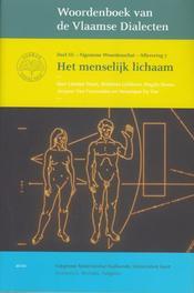 Woordenboek van de vlaamse dialecten Deel 3 Algemene Woordenschat - Aflevering 7: Het menselijk lichaam, Devos, Magda, Paperback