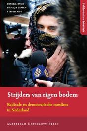Strijders van eigen bodem radicale en democratische moslims in Nederland, Buijs, Frank J., Paperback