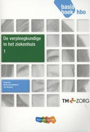 De verpleegkundige in het ziekhuis: 1: Basisboek hbo Balsfoort, Netty van, Paperback