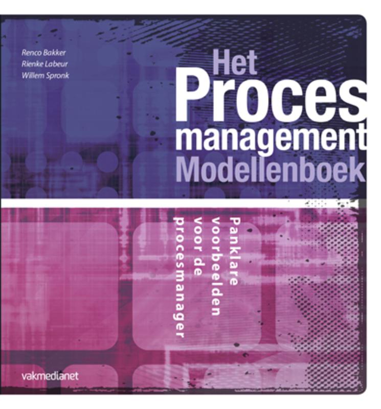 Het procesmanagement modellenboek panklare voorbeeldmodellen voor de procesmanager, Renco Bakker, Hardcover