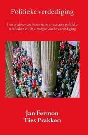 Politieke verdediging een analyse van historische en actuele politieke strafzaken en de strategie van de verdediging, Jan Fermon, Paperback