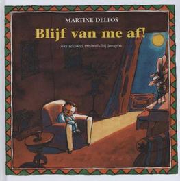 Blijf van me af! over seksueel misbruik bij jongens, Martine F. Delfos, Hardcover