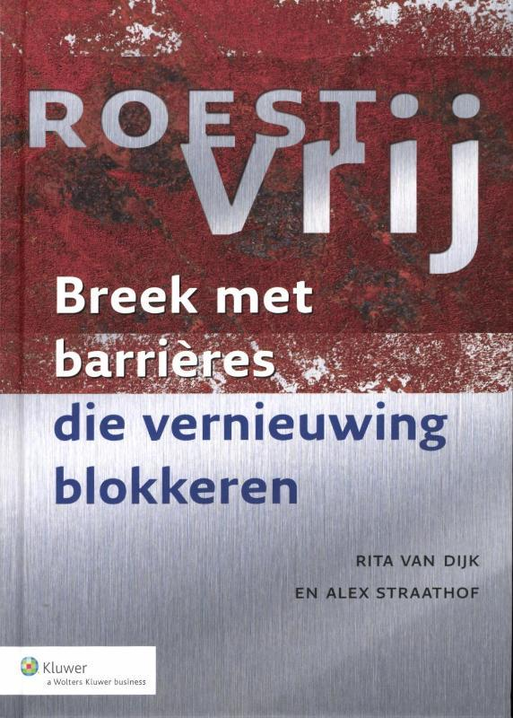 Roestvrij breek met barrières de vernieuwing blokkeren, Dijk, Rita van, Hardcover
