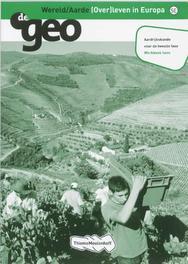 De Geo: Havo Wereld/Aarde: Werkboek (over)leven in Europa, J.H. Bulthuis, Paperback