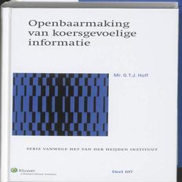 Openbaarmaking van koersgevoelige informatie een wetenschappelijke proeve op het gebied van de Rechtsgeleerdheid, G.T.J. Hoff, Hardcover